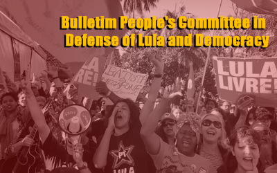 Bulletin 374 – People's Committee in Defense of Lula and Democracy